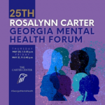 25th Rosalynn Carter Georgia Mental Health Forum